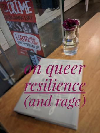 queer resilience and rage